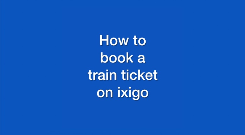 How to book a train ticket on the ixigo trains app | ixigo Travel